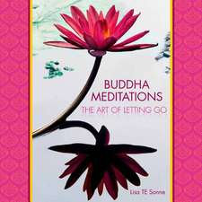 Buddha Meditations:  The Art of Letting Go