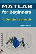 MATLAB for Beginners:  A Gentle Approach
