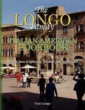 The Longo Family Italian-American Cookbook