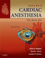 Kaplan's Cardiac Anesthesia: The Echo Era: Expert Consult Premium Edition - Enhanced Online Features and Print