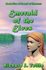 Emerald of the Elves:  Volume 5 of Sword of Heavens