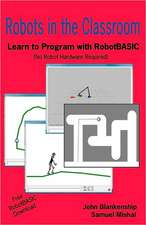Robots in the Classroom:  Learn to Program with Robotbasic (No Robot Hardware Required)