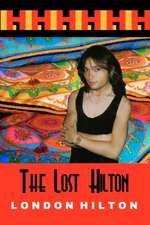 The Lost Hilton:  Raw Uncut and Unedited