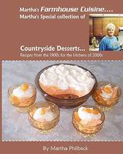 Martha's Farmhouse Cuisine-Countryside Desserts:  Collection of Dessert Recipes from All Over the Farmlands