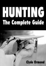 Hunting the Complete Guide:  An A to Z Guide to an Alternative Global System