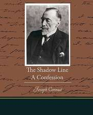 The Shadow Line a Confession:  The Girl Who Laughed