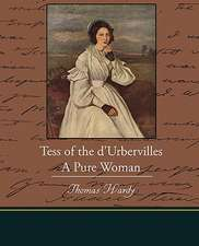 Tess of the D Urbervilles a Pure Woman:  A Story for Lovers
