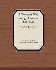 A Woman's Way Through Unknown Labrador