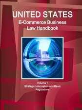 US E-Commerce Business Law Handbook Volume 1 Strategic Information and Basic Regulations