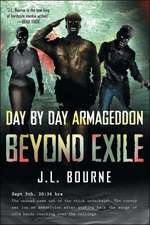 Beyond Exile: Day By Day Armageddon: A Zombie Novel