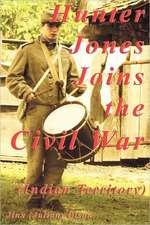 Hunter Jones Joins the Civil War (Indian Territory):  Reclaim the Power of Your Senses