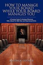 How to Manage Your Board While Your Board Manages You