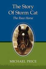The Story of Storm Cat:  The Race Horse