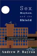Sex, Mayhem, and the Shield
