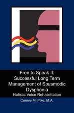 Free to Speak II:  Holistic Voice Rehabilitation
