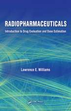 Radiopharmaceuticals: Introduction to Drug Evaluation and Dose Estimation