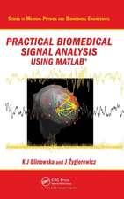 Practical Biomedical Signal Analysis Using MATLAB(R)