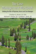 The Case Management Workbook:  Defining the Role of Physicians, Nurses and Case Managers