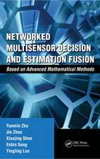 Networked Multisensor Decision and Estimation Fusion:  Based on Advanced Mathematical Methods