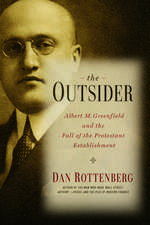 The Outsider: Albert M. Greenfield and the Fall of the Protestant Establishment