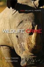 Wildlife Crime: From Theory to Practice: From Theory to Practice