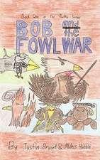 Bob and the Fowl War