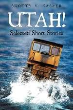 Utah! Selected Short Stories