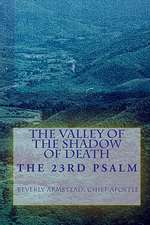 The Valley of the Shadow of Death:  The 23rd Psalm