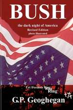 Bush - The Dark Night of America:  Time-Tested, Battle-Proven Formula to Get a Great Job in the Shortest Possible Time