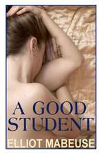 A Good Student:  And Other Stories