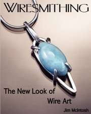 Wiresmithing -The New Look of Wire Art