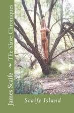 The Slave Chroniques Book 1 Slave Island:  Scaife Island
