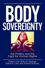 Body Sovereignty: Fat Politics and the Fight for Human Rights