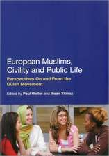 European Muslims, Civility and Public Life: Perspectives On and From the Gülen Movement