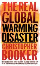 Booker, C: The Real Global Warming Disaster