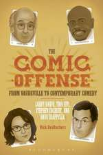 The Comic Offense from Vaudeville to Contemporary Comedy: Larry David, Tina Fey, Stephen Colbert, and Dave Chappelle