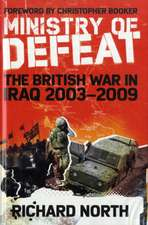 Ministry of Defeat: The British  in Iraq 2003-2009