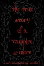 The True Story of a Vampire & More