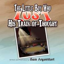 The Little Boy Who Lost His Train of Thought