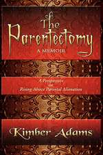 The Parentectomy a Memoir