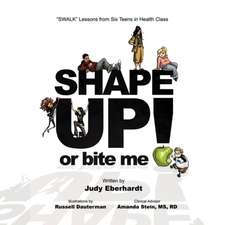 Shape Up or Bite Me!