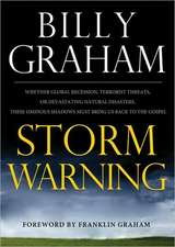 Storm Warning:  Whether Global Recession, Terrorist Threats, or Devastating Natural Disasters, These Ominous Shadows Must Bring Us Bac