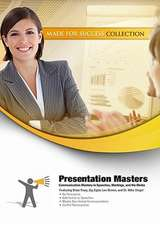 Presentation Masters:  Communication Mastery in Speeches, Meetings, and the Media