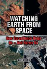 Watching Earth from Space: How Surveillance Helps Us -- and Harms Us