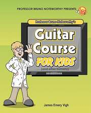 Professor Bruno Noteworthy's Guitar Course for Kids (and Other Humans):  Tha Brides of Pine Creek
