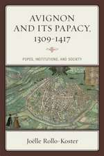 Avignon and Its Papacy, 1309 1417