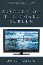 Assault on the Small Screen