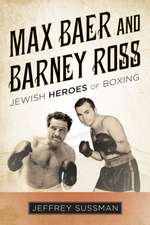Max Baer and Barney Ross: Jewish Heroes of Boxing