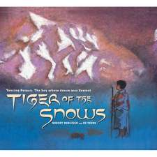 Tiger of the Snows: Tenzing Norgay: The Boy Whose Dream Was Everest