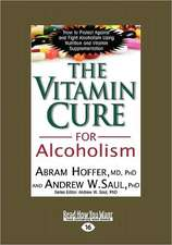 The Vitamin Cure for Alcoholism: Orthomolecular Treatment of Addictions (Easyread Large Edition)